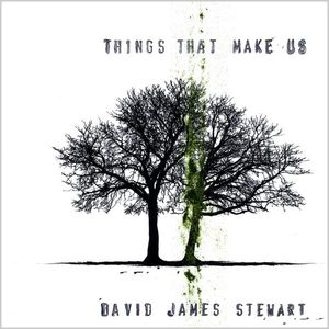 Stewart, David James : Things That Make Us