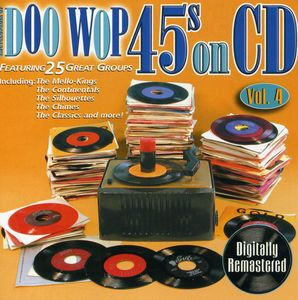 Doo Wop 45s On CD, Vol.4 [Digitally Remastered]