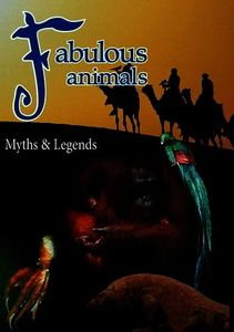 Fabulous Animals Myths & Legends