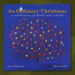 Ordinary Christmas: A Celebration of Death & Rebir