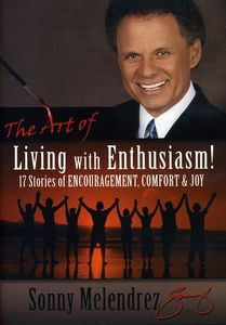 Art of Living with Enthusiasm: Stories of Encourag