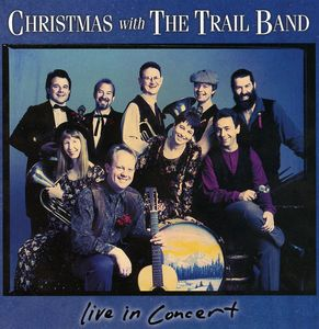 Christmas with Trail Band: Live in Concert
