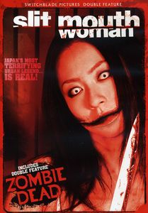 Slit-Mouthed Woman & Zombie Dead