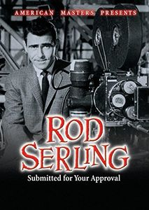 American Masters Presents: Rod Serling - Submitted For Your Approval