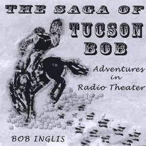 Radio Theater-The Saga of Tucson Bob