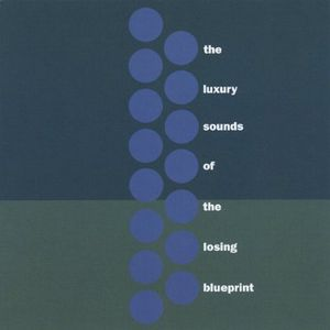 Luxury Sounds of the Losing Blueprint /  Various