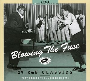 1953-Blowing the Fuse: 29 R&B Classics That Rocked