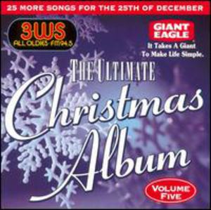 Ultimate Christmas Album Vol.5: 3 WS 94.5 FM Pittsburgh