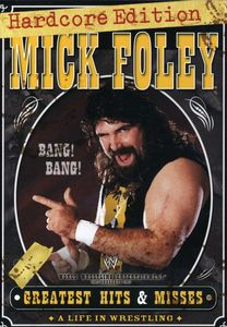 WWE: Mick Foley Greatest Hits and Misses: Hardcore Edition