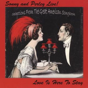 Sonny & Perley Live!-Love Is Here to Stay