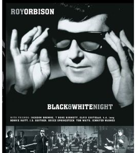 Roy Orbison and Friends: Black & White Night