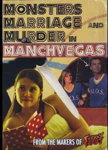 Monsters Marriage & Murder in Manchvegas