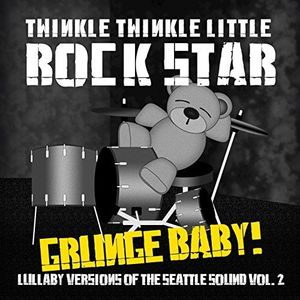 Grunge Baby! Lullaby Versions of Seattle Sound, 2