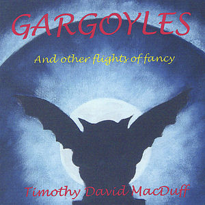 Gargoyles & Other Flights of Fancy