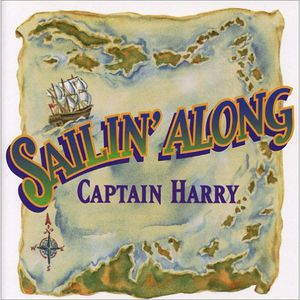 Captain Harry : Sailin Along