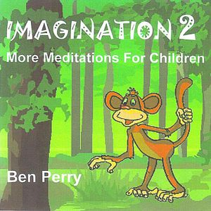 Imagination 2 More Meditations for Children