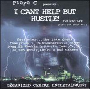 I Can't Help But Hustle! The Mixtape