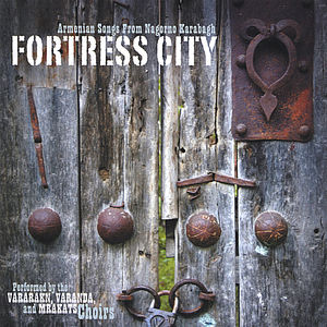 Fortress City: Armenian Songs from Nagorno Karabag