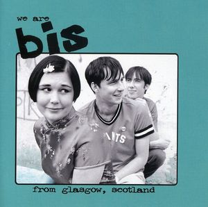 We Are Bis from Glasgow Scotland [Import]