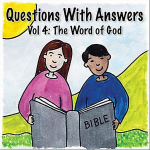 Questions with Answers: The Word of God 4