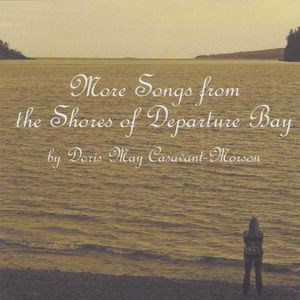 More Songs from the Shores of Departure Bay