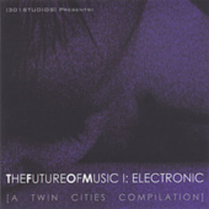 Presents: Thefutureofmusic I: Electronic a Twin Ci