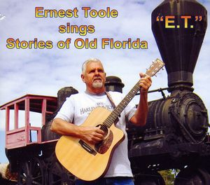 Ernest Toole Sings Stories of Old Florida