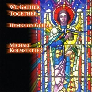 We Gather Together-Hymns on Guitar