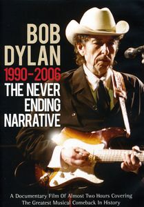 Bob Dylan: The Never Ending Narrative 1990-2006