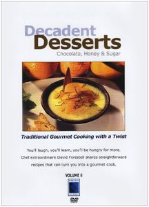 Decadent Deserts: Chocolate Honey & Sugar