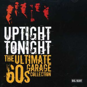 Uptight Tonight: Ultimate 60s Garage Coll /  Various [Import]
