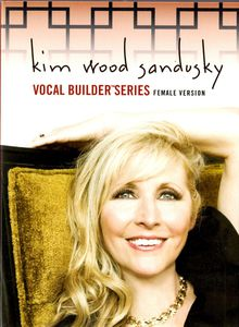Kim Wood Sandusky Vocal Builder Series Female