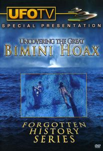 Uncovering the Great Bimini Hoax: Forgotten Histor