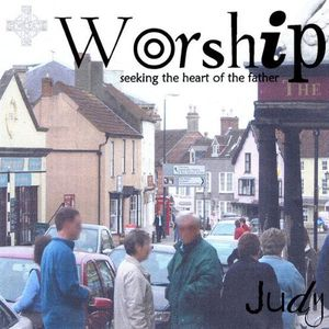 Worship-Seeking the Heart of the Father