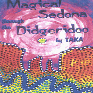 Magical Sedona Through the Didgeridoo