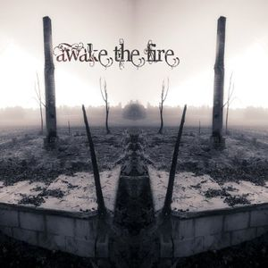 Awake the Fire