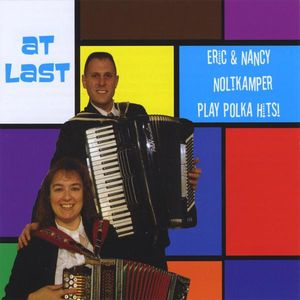 At Last-Eric & Nancy Noltkamper Play Polka Hits!
