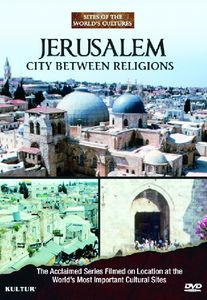 Jerusalem: City Between Religions: Sites Of The World's Cultures