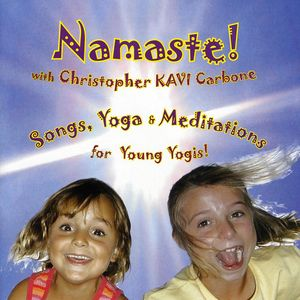 Namaste! Songs Yoga & Meditations for Young Yogis