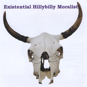 Existential Hillbilly Moralist
