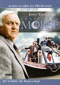 Inspector Morse Set Eleven: The Wench Is Dead