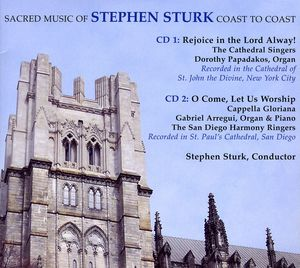 Sacred Music of Stephen Sturk: Coast to Coast
