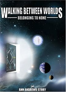 Walking Between Worlds: Belonging to None - Ann