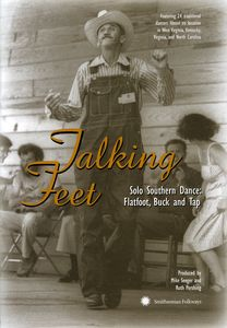 Talking Feet - Solo Southern Dance: Flatfoot, Buck and Tap