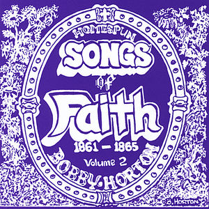 Homespun Songs of Faith: 1861-1865 2