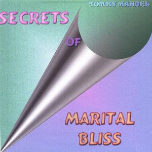 Secrets of Marital Bliss