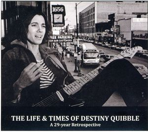 Life & Times of Destiny Quibble