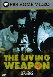 The Living Weapon (American Experience)