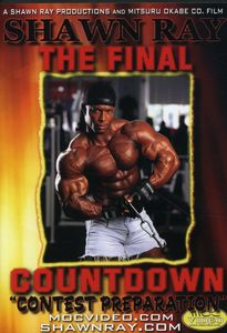 Final Countdown: Bodybuilding With Shawn Ray [Exercise]