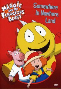 Maggie and the Ferocious Beast: Somewhere in Nowhere Land